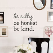 Be Silly Be Honest Be Kind Wall Decal Custom Color