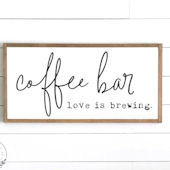 Coffee Bar Love is Brewing Wooden Wall Sign