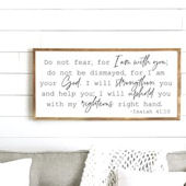 Do Not Fear I Am With You Wooden Wall Sign