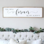 You Will Forever Be My Always Wooden Wall Sign