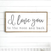 Love You To The Moon and Back Wooden Wall Sign
