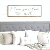 Love Your Love the Most Wooden Wall Sign