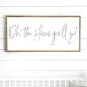 Oh The Places Youll Go Wooden Wall Sign