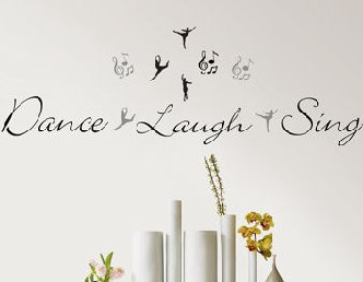 Dance Laugh Sing Wall Sticker