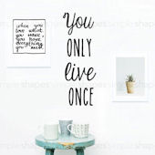 You Only Live Once Wall Decal Custom Color