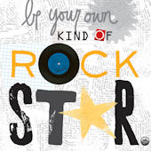 Be Your Own Kind Of Rock Star Posters That Stick