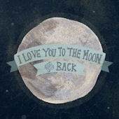 I Love You To The Moon Blue Posters That Stick