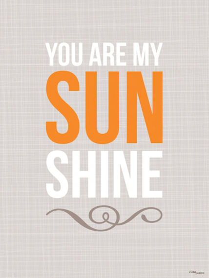 You Are My Sunshine Tan Posters That Stick - Wall Sticker Outlet