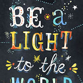Be A Light to The World Posters That Stick