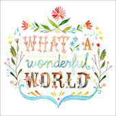 What a Wonderful World Posters That Stick