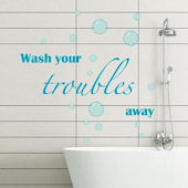 Wash Your Troubles Away Bathroom  Wall Decals