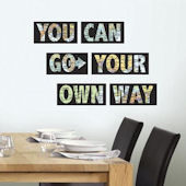 You Can Go Your Own Way Wall Quote Decal